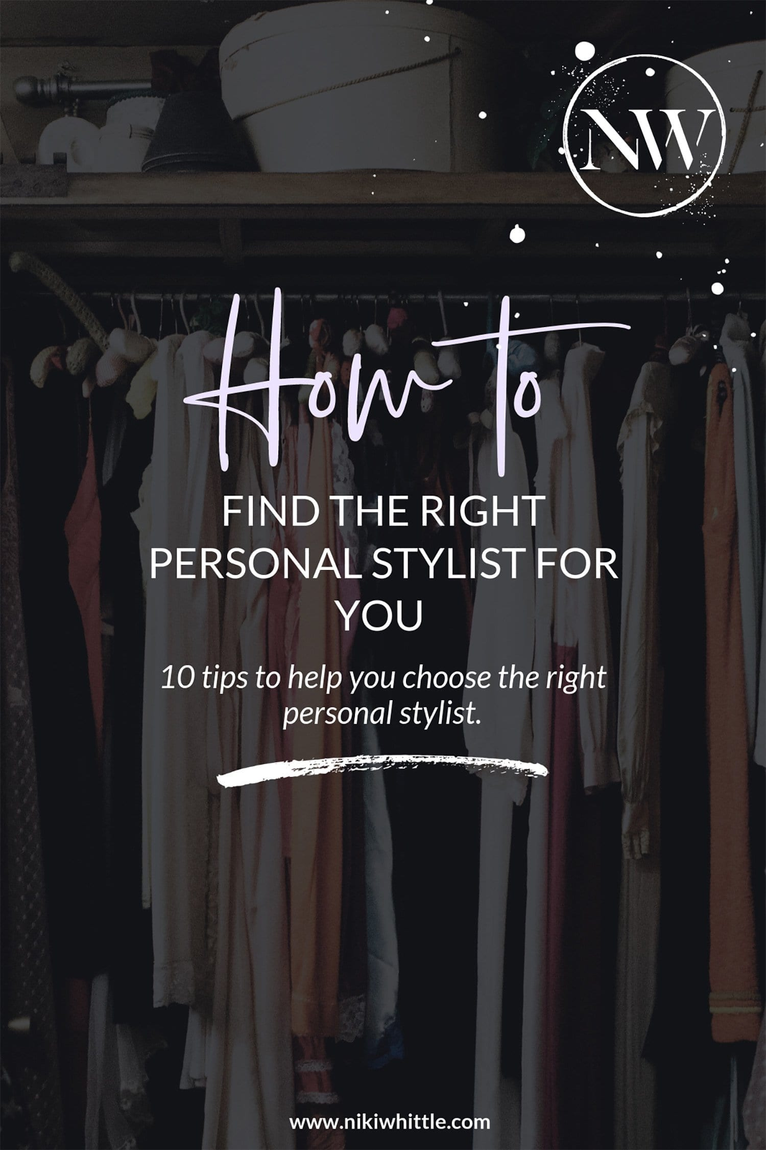 10 things to consider before you hire a personal stylist. Personal Stylist Niki whittle shares her answers to the most common questions and worries people have about hiring a personal stylist and shares 10 tips to help you overcome them and find the right stylist for you.